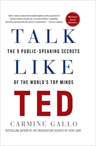 Talk Like TEED: The 9 Public-Speaking Secrets of the World's Top Minds