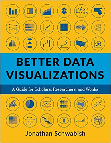 Better Data Visualizations: A Guide for Scholars, Researchers, and Wonks
